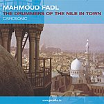 Mahmoud Fadl The Drummers Of The Nile In Town
