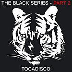 Tocadisco The Black Series, Part 2 - Taken From Superstar Recordings (3-Track Maxi-Single)