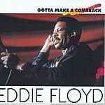 Eddie Floyd Gotta Make A Comeback