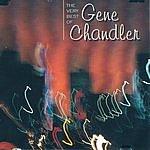 Gene Chandler The Very Best Of Gene Chandler