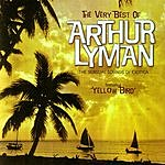 Arthur Lyman The Very Best of Arthur Lyman: The Sensual Sounds of Exotica