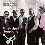The Soulmates Mississippi Soupbone