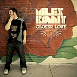 Miles Bonny Closer Love