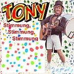 Tony Heut' Bin Ich Gut Drauf