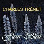Charles Trenet Fleur Bleu
