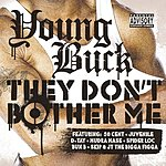 Young Buck They Don't Bother Me (Parental Advisory)