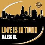 Alex B. Love Is In Town (4-Track Maxi-Single)