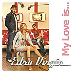 Extra Virgin My Love Is (5-Track Maxi-Single)