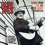 Burl Ives Songs From The Big Rock Candy Mountain