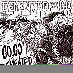 Demented Are Go Go Go Demented (A.K.A. Live And Rocking 2)