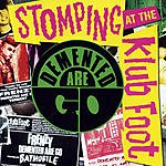 Demented Are Go Stomping At The Klub Foot (Live)