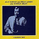 Alan Barnes Play Harold Arlen: A Sleepin' Bee