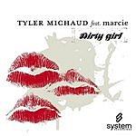 Tyler Michaud Dirty Girl (2-Track Single)