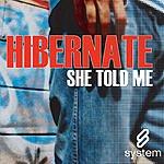Hibernate She Told Me (Single)