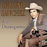 Chalino Sanchez A Lo Duranguense