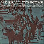 Guy Carawan We Shall Overcome: Songs Of The Freedom Riders And The Sit-Ins