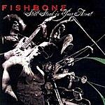 Fishbone Still Stuck In Your Throat
