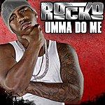 Rocko Umma Do Me (Single)(Edited)