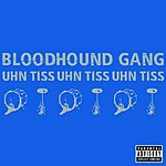 Bloodhound Gang Uhn Tiss Uhn Tiss Uhn Tiss (4-Track Maxi-Single)