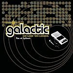 Galactic We Love 'Em Tonight (Live At Tipitina's)