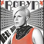 Robyn Be Mine! (Radio Version)(Single)
