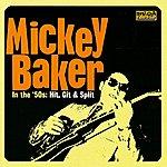 Mickey Baker In The '50s: Hit, Git & Spit