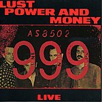 999 Lust, Power And Money