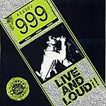 999 Live And Loud