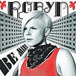 Robyn Be Mine!: Remix EP