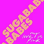 Sugababes My Love Is Pink (Single)