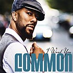 Common I Want You (Single)