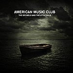American Music Club Decibels And The Little Pills (Single)