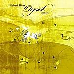 Robert Miles Robert Miles: Organik Mixes