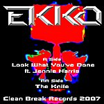 Ekko Look What You've Done/The Knife