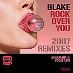 Blake Rock Over You 2007 Remixes (3-Track Maxi-Single)