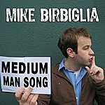 Mike Birbiglia Medium Man Song (Single)