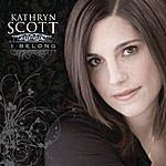 Kathryn Scott I Belong