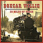 Boxcar Willie 20 Miles Of Track
