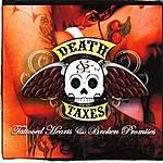Death & Taxes Tattooed Hearts & Broken Promises