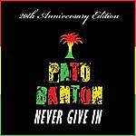 Pato Banton Never Give In (20th Anniversary Edition)
