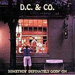 D.C. & Co. Somethin' Definately Goin' On