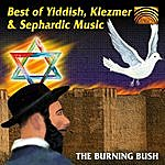 Burning Bush Best Of Yiddish, Klezmer And Sephardic Music