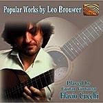 Flavio Cucchi Popular Works By Leo Brouwer