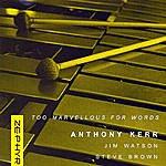 Anthony Kerr Quartet Too Marvellous For Words