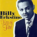 Billy Eckstine Kiss Of Fire