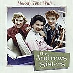 The Andrews Sisters Melody Time With The Andrews Sisters
