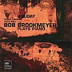 Bob Brookmeyer Holiday: Bob Brookmeyer Plays Piano