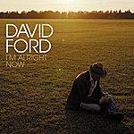 David Ford I'm Alright Now (3-Track Maxi-Single)