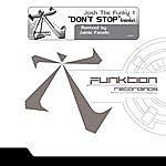 Josh The Funky 1 Don't Stop (Jamie Fanatic Remix)