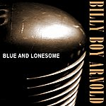 Billy Boy Arnold Blue And Lonesome